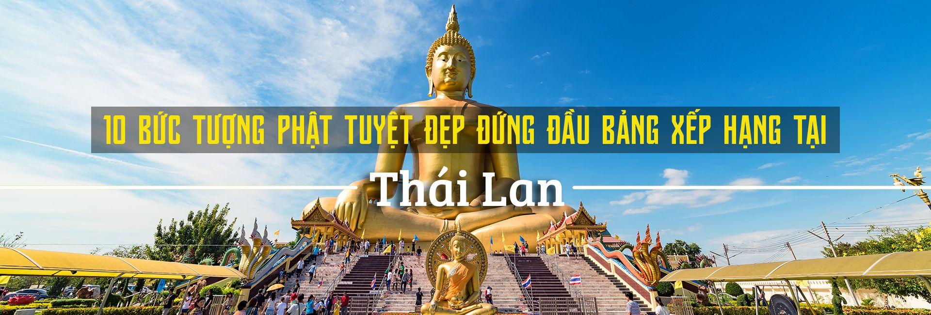 Top 10 bức tượng Phật đẹp nhất tại Thái Lan