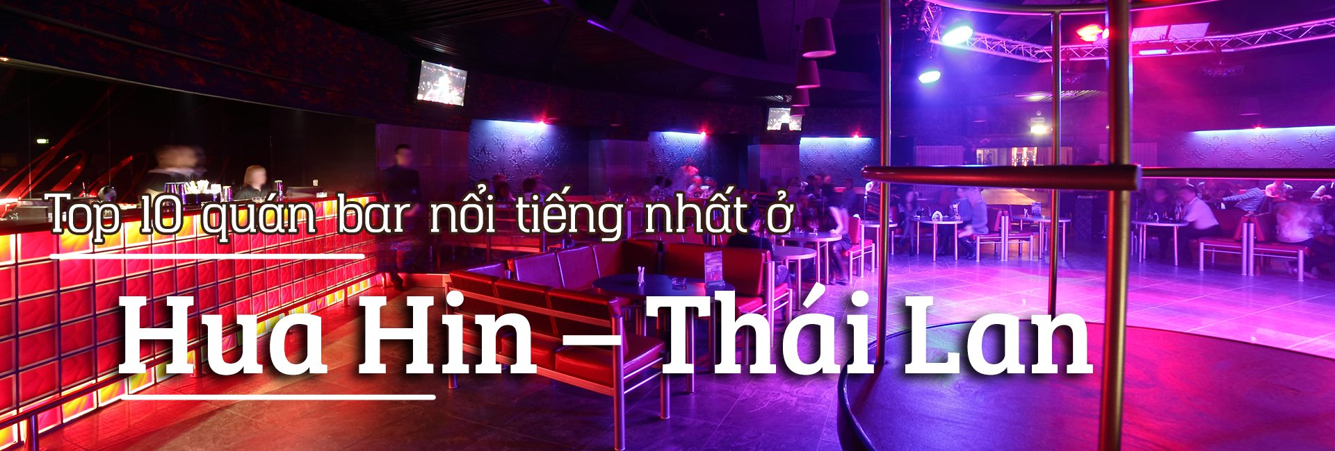 Top 10 quán bar nổi tiếng nhất ở Hua Hin, Thái Lan
