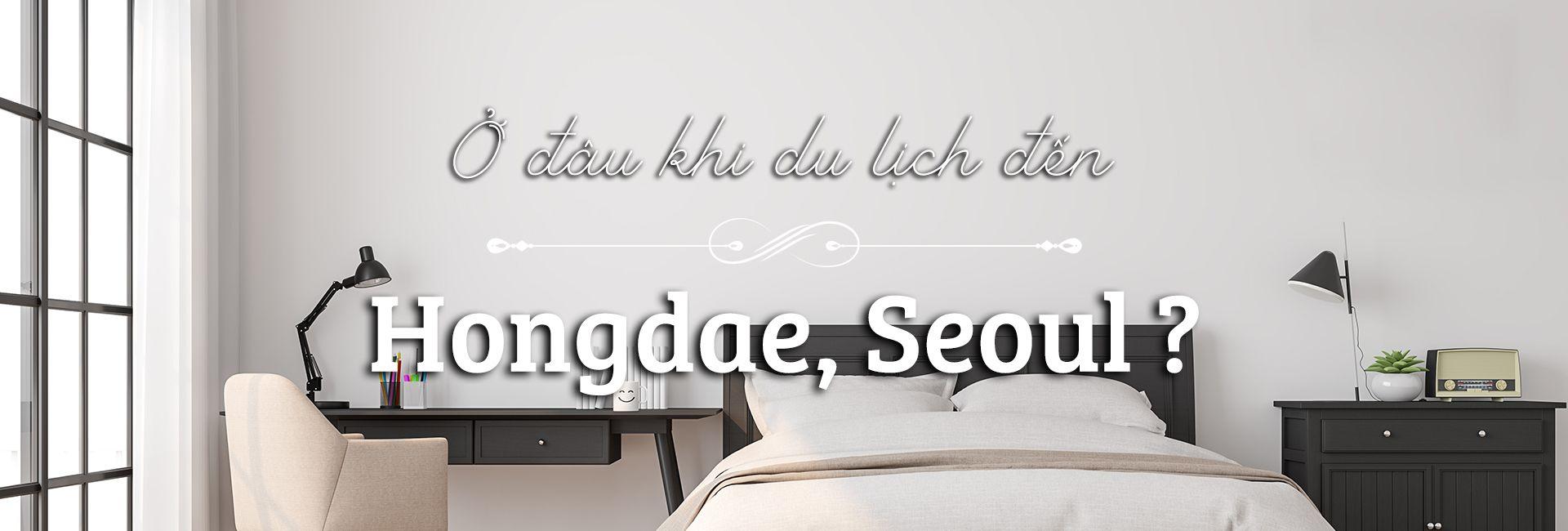 Ở đâu khi du lịch Hongdae, Seoul?