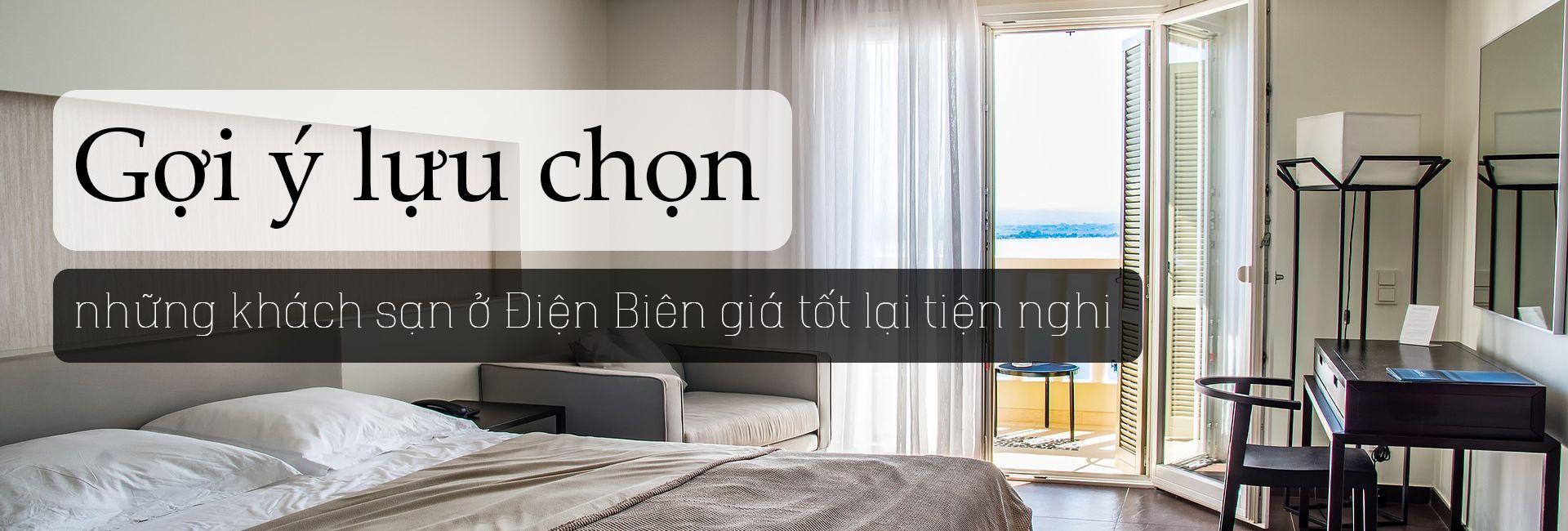 Top 4 khách sạn giá rẻ, chất lượng ở Điện Biên