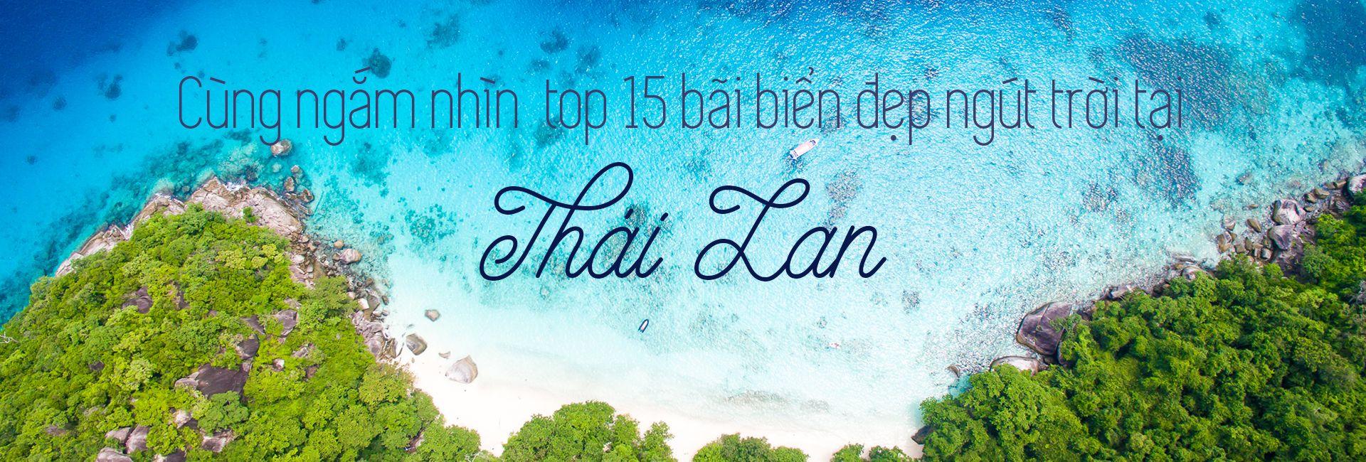 Top 15 bãi biển tại Thái Lan đẹp ngút trời