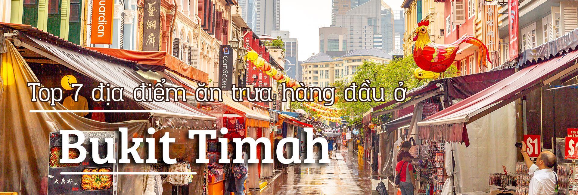 Top 7 địa điểm ăn trưa ngon nhất Bukit Timah, Singapore