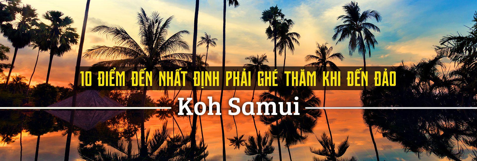 Top 10 địa điểm du lịch hấp dẫn nhất Koh Samui, Thái Lan
