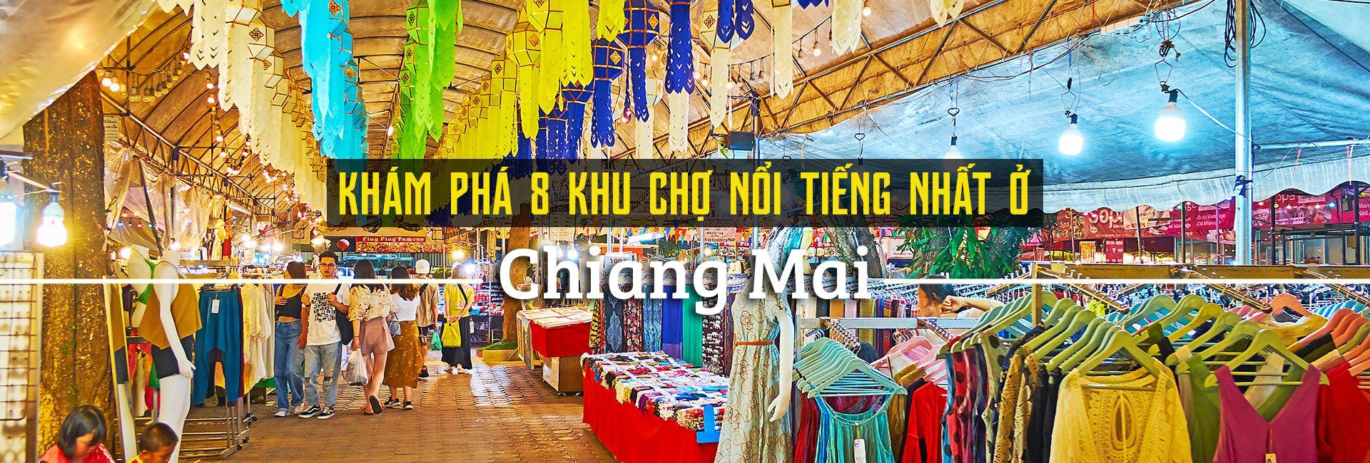 Top 8 khu chợ nổi tiếng nhất ở Chiang Mai, Thái Lan