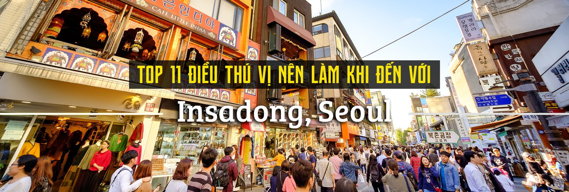 Top 11 điều bạn nên làm khi đến Insadong, Seoul
