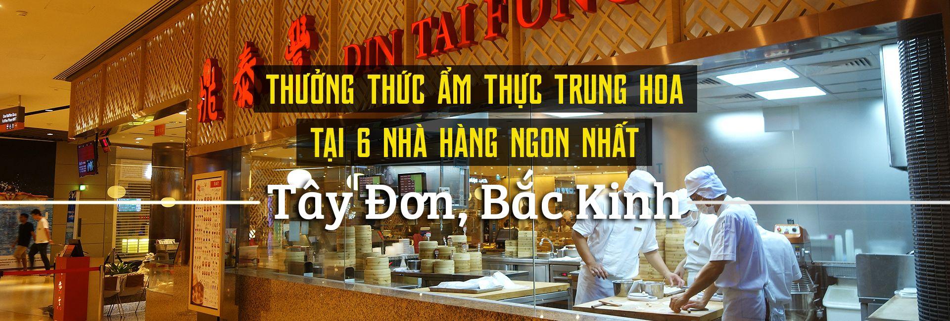Top 6 nhà hàng ngon nhất ở phố Tây Đơn, Bắc Kinh