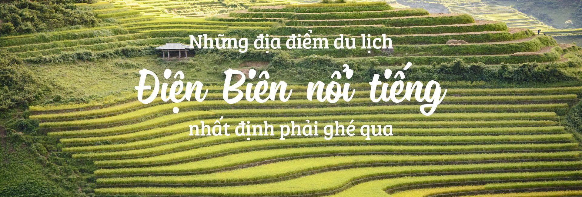 Top 7 địa điểm du lịch hấp dẫn ở Điện Biên