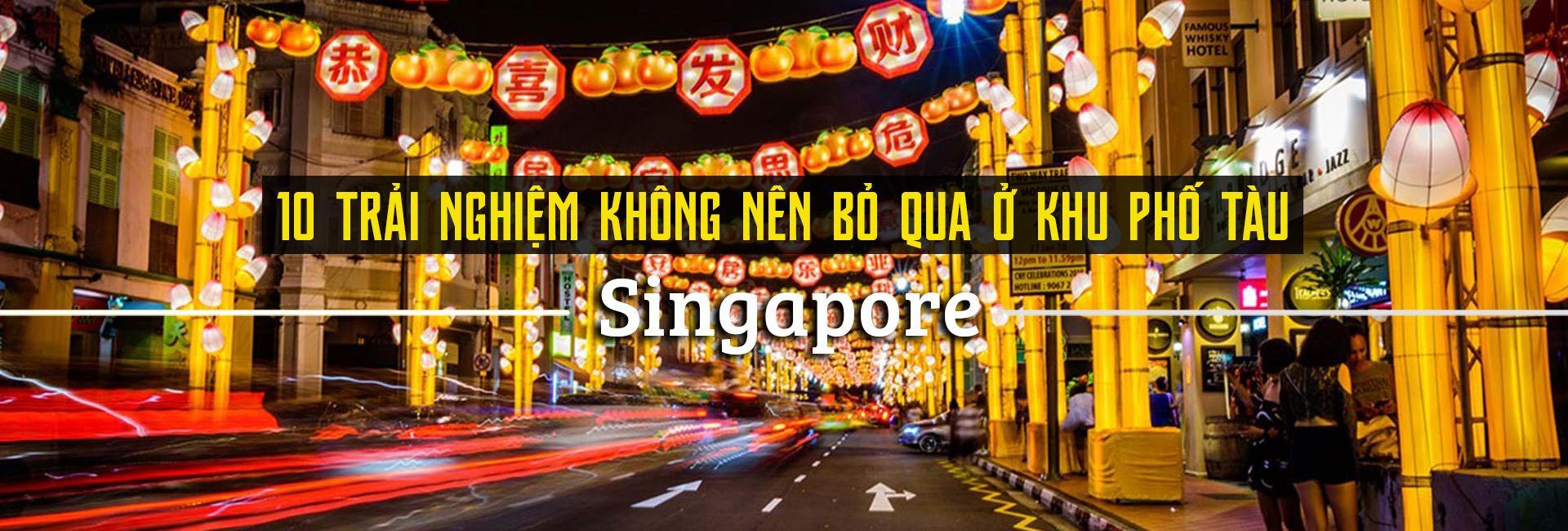 Top 10 trải nghiệm thú vị ở khu phố Tàu, Singapore