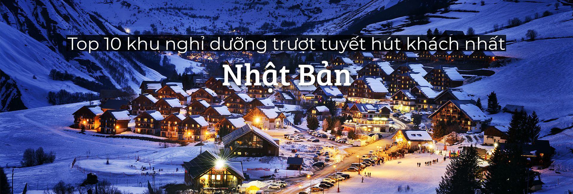 Top 10 khu nghỉ dưỡng trượt tuyết hút khách nhất Nhật Bản