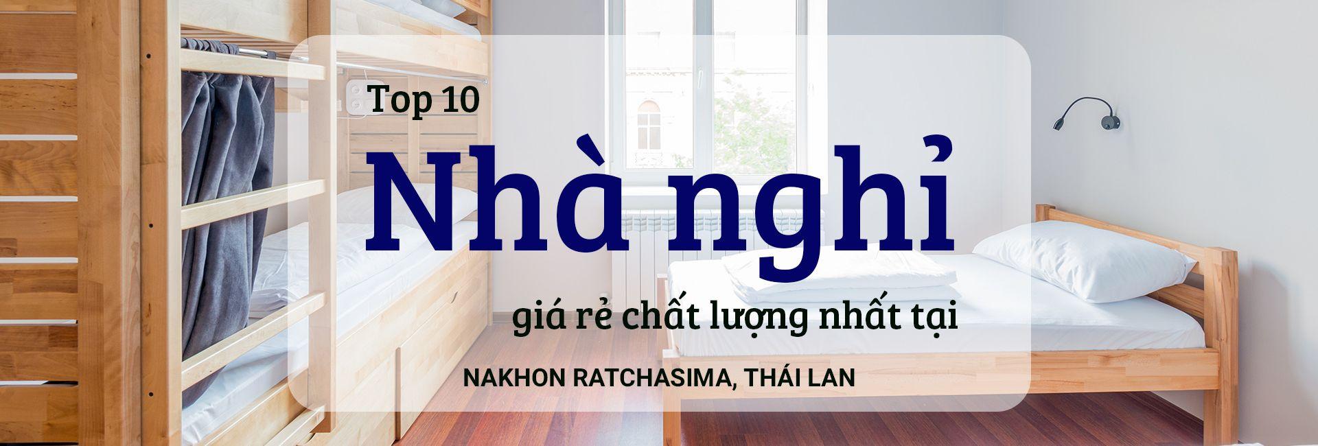 Top 10 nhà nghỉ giá rẻ, chất lượng tại Nakhon Ratchasima