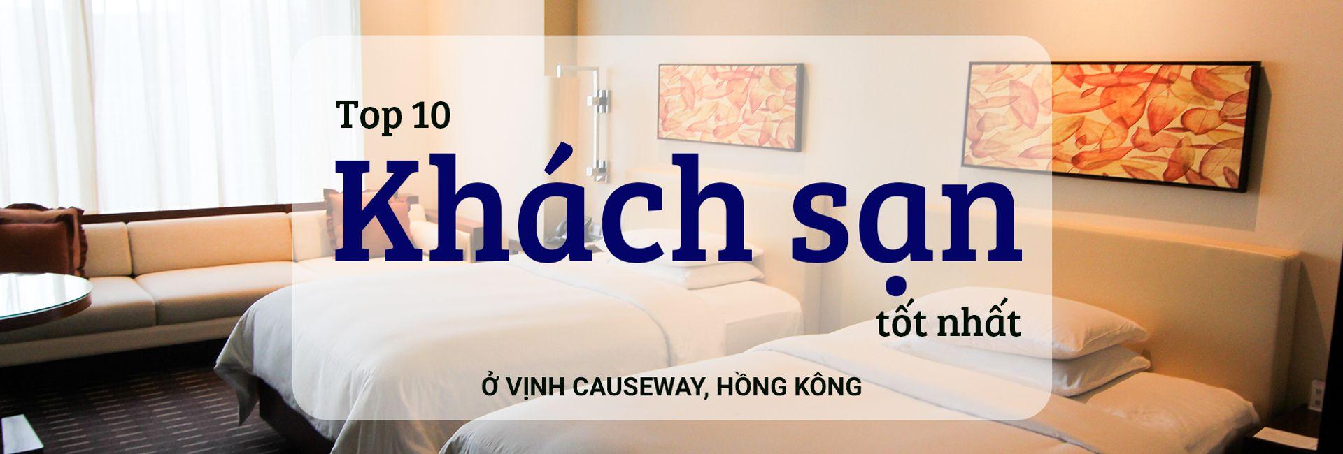 Top 10 khách sạn tốt nhất ở Vịnh Causeway, Hồng Kông