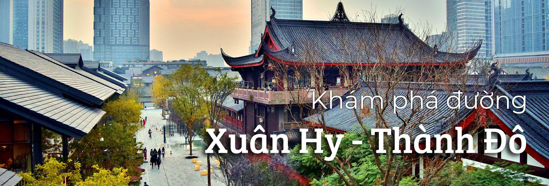 Khám phá đường Xuân Hy - Thành Đô, Trung Quốc