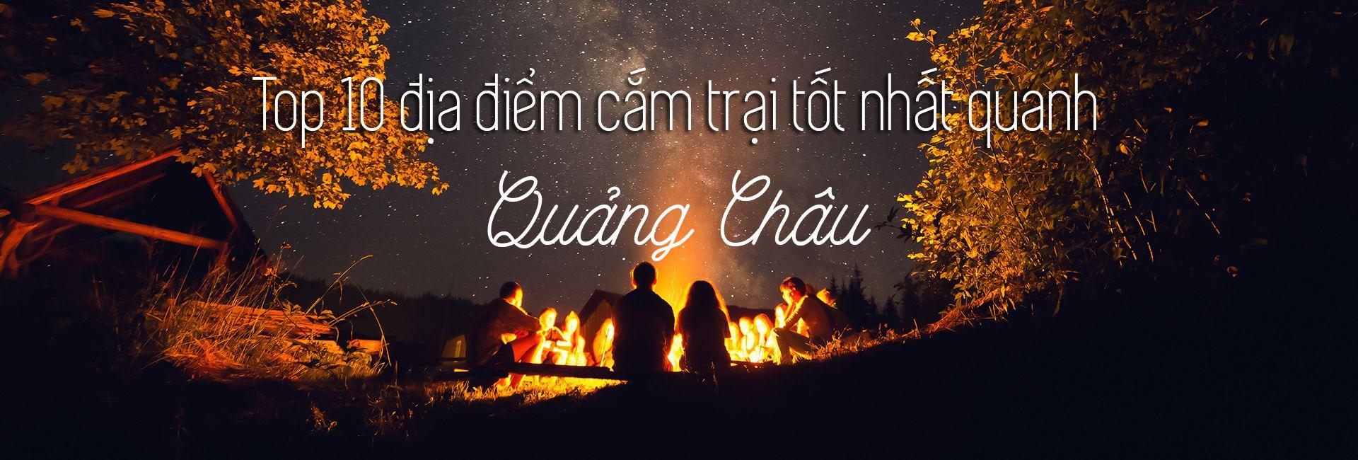Top 10 địa điểm cắm trại ở Quảng Châu, Trung Quốc