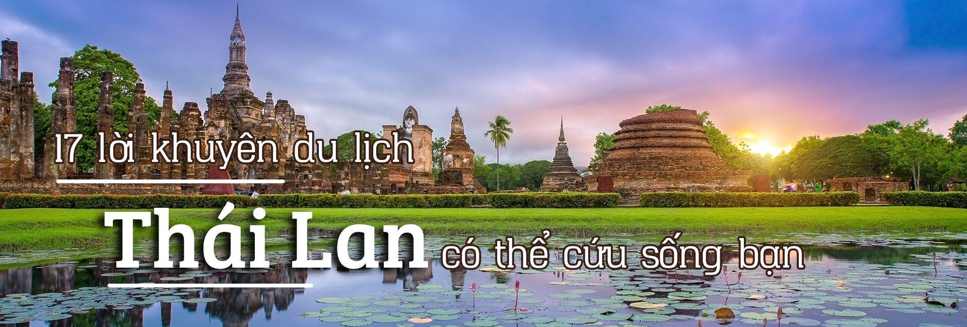 17 lời khuyên du lịch Thái Lan bạn nên ghi nhớ
