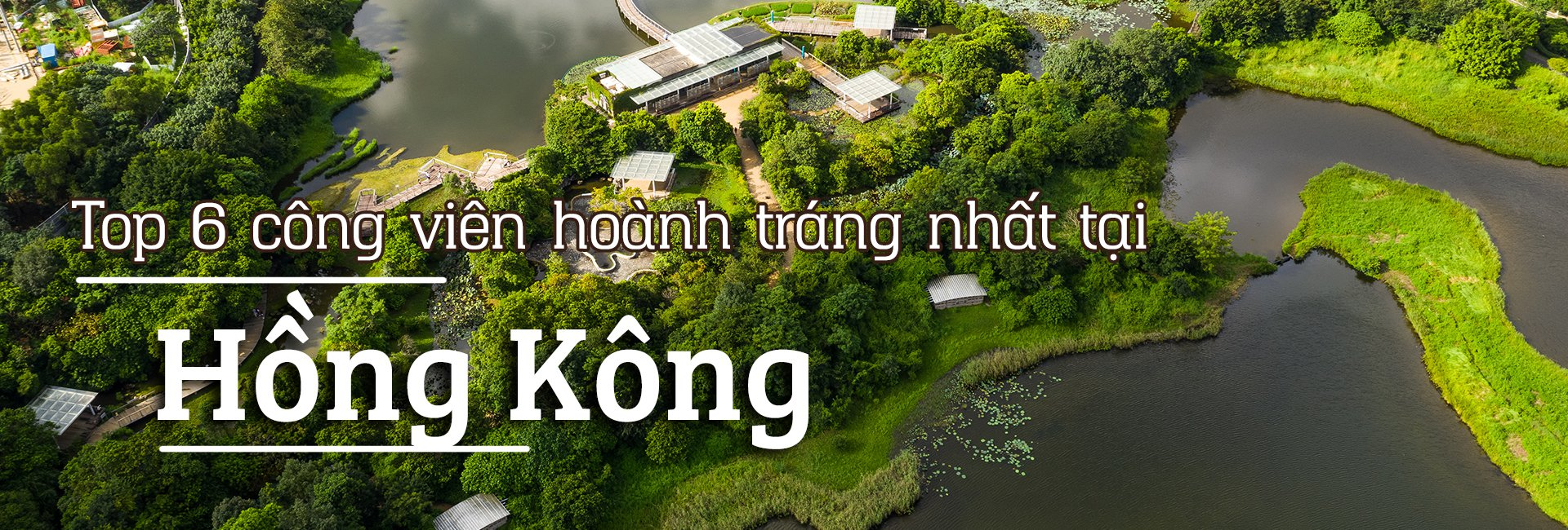Top 6 công viên giải trí lớn nhất tại Hồng Kông
