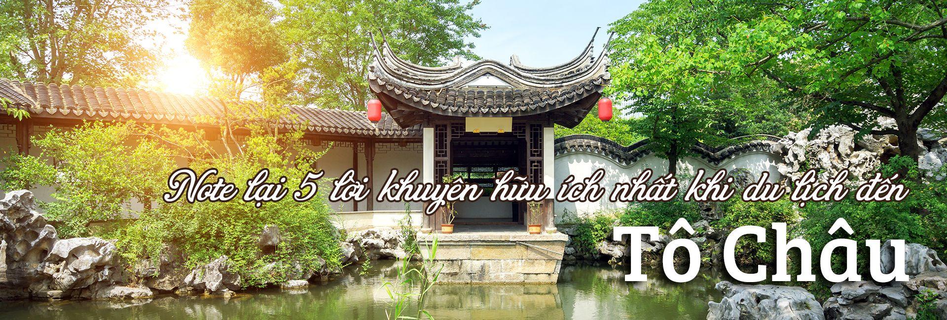 Top 5 lời khuyên hữu ích khi du lịch đến Tô Châu