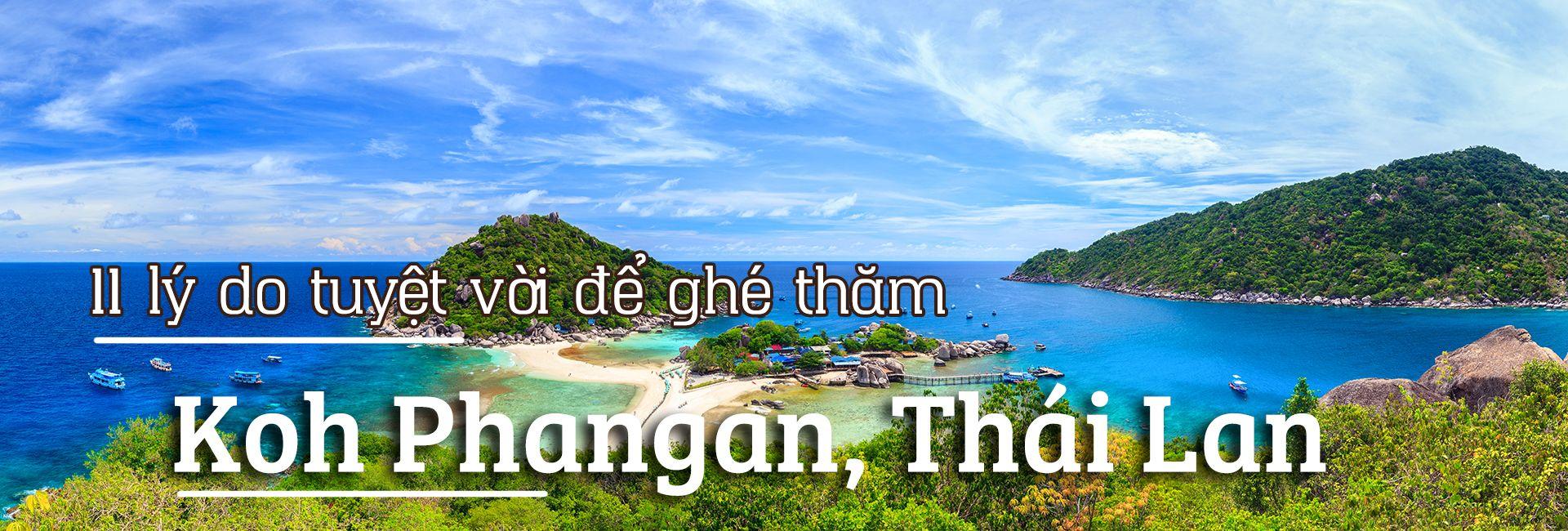11 lý do tuyệt vời để ghé thăm Koh Phangan, Thái Lan