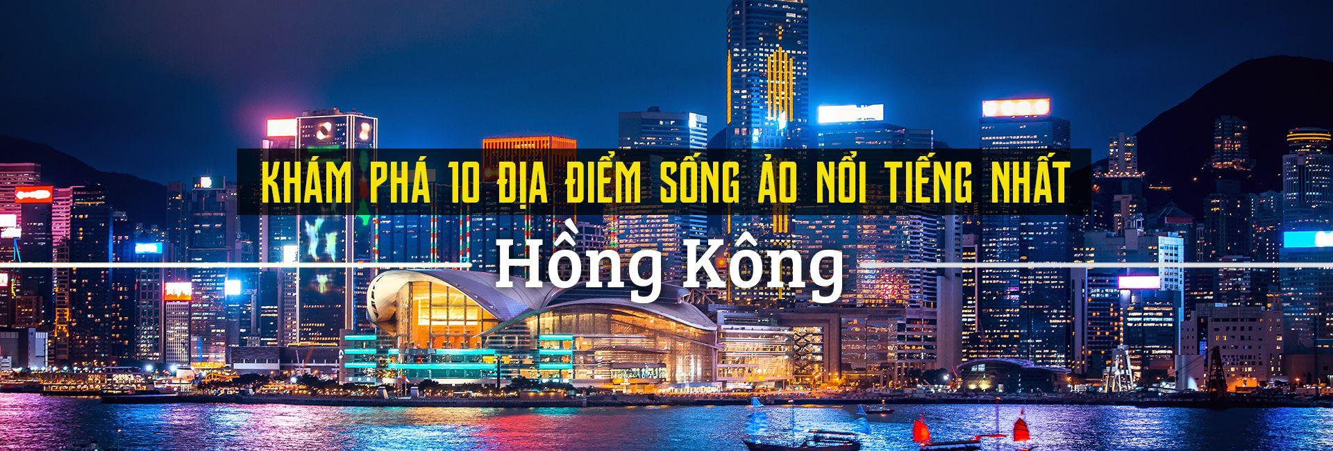 Top 10 địa điểm sống ảo nổi tiếng nhất Hồng Kông