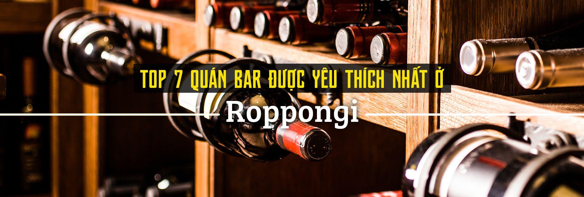 Top 7 quán bar được yêu thích nhất ở Roppongi, Tokyo