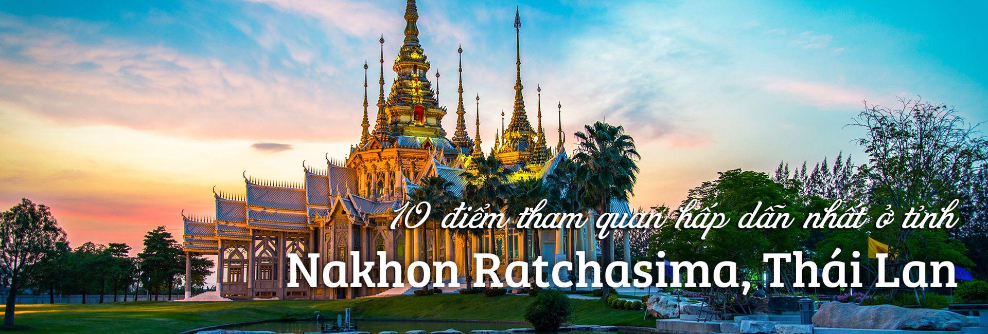 Top 10 địa điểm du lịch hấp dẫn tại Nakhon Ratchasima