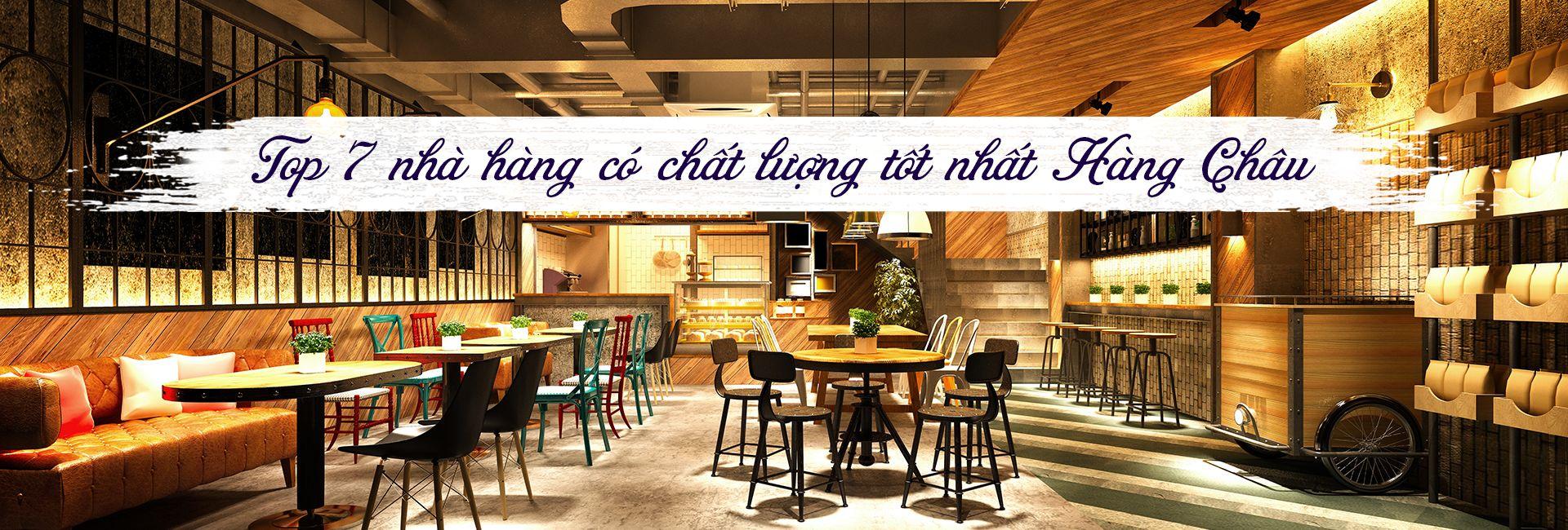 Top 7 nhà hàng ngon nhất ở Hàng Châu, Trung Quốc
