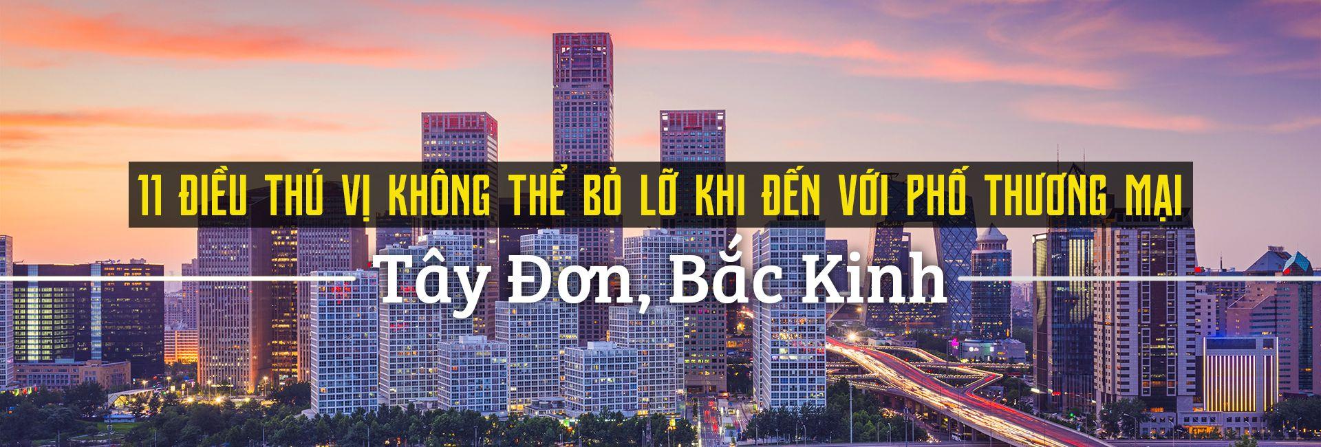 Top 11 trải nghiệm thú vị tại phố Tây Đơn, Bắc Kinh