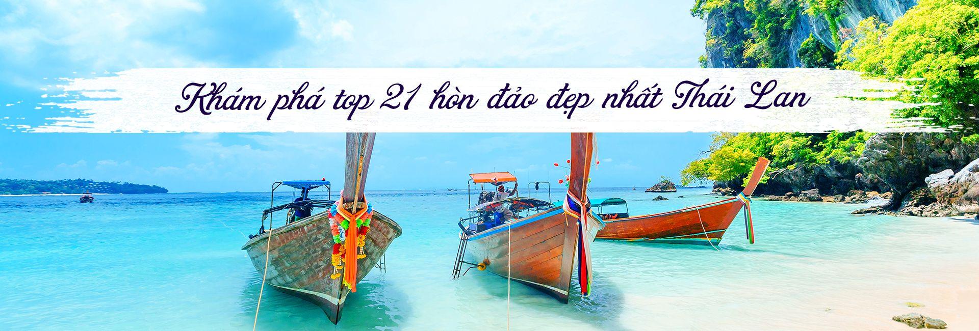 Top 21 hòn đảo đẹp và ấn tượng nhất tại Thái Lan