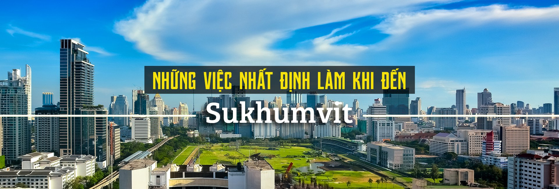 Top 10 trải nghiệm thú vị tại Sukhumvit, Bangkok