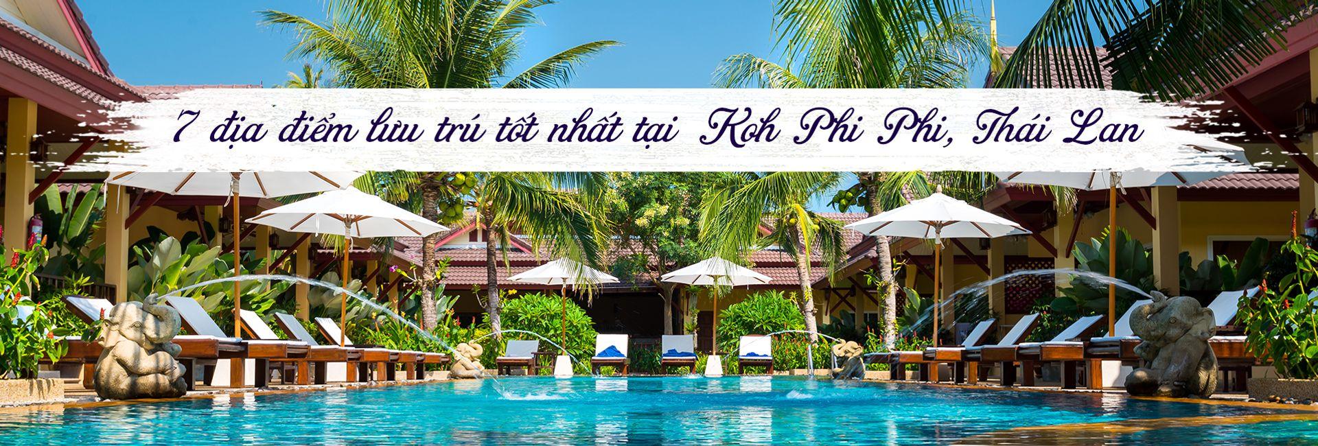 Top 7 khách sạn tốt nhất tại Koh Phi Phi