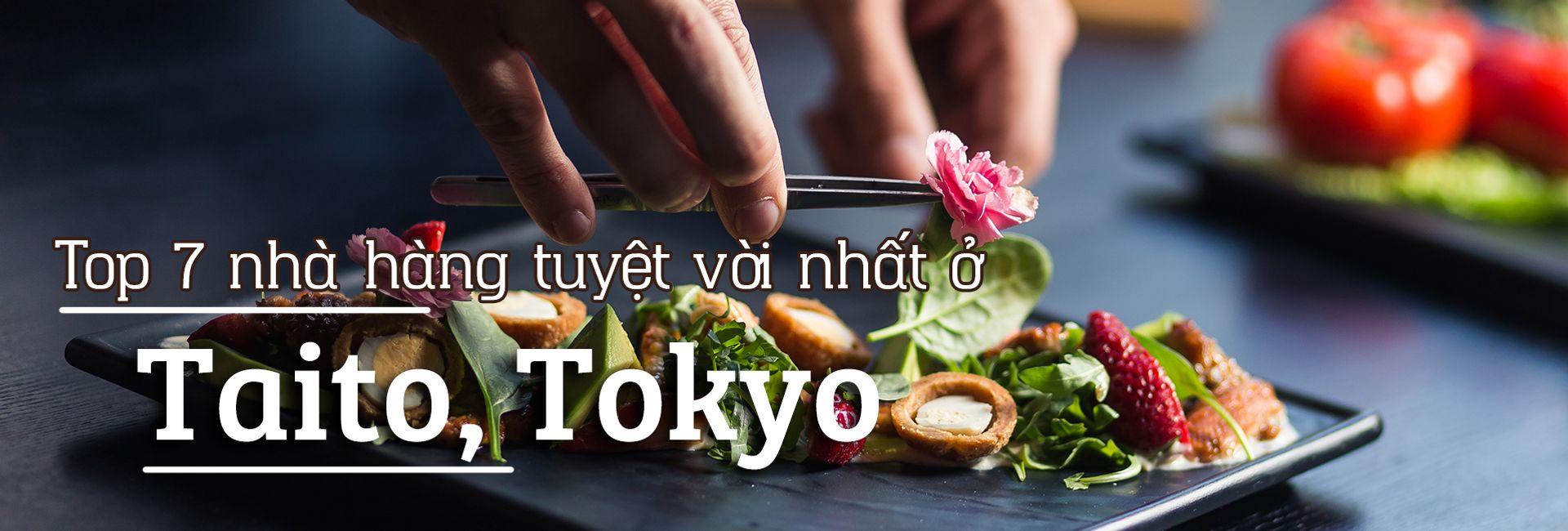 Top 7 nhà hàng tuyệt vời nhất ở Taito, Tokyo, Nhật Bản
