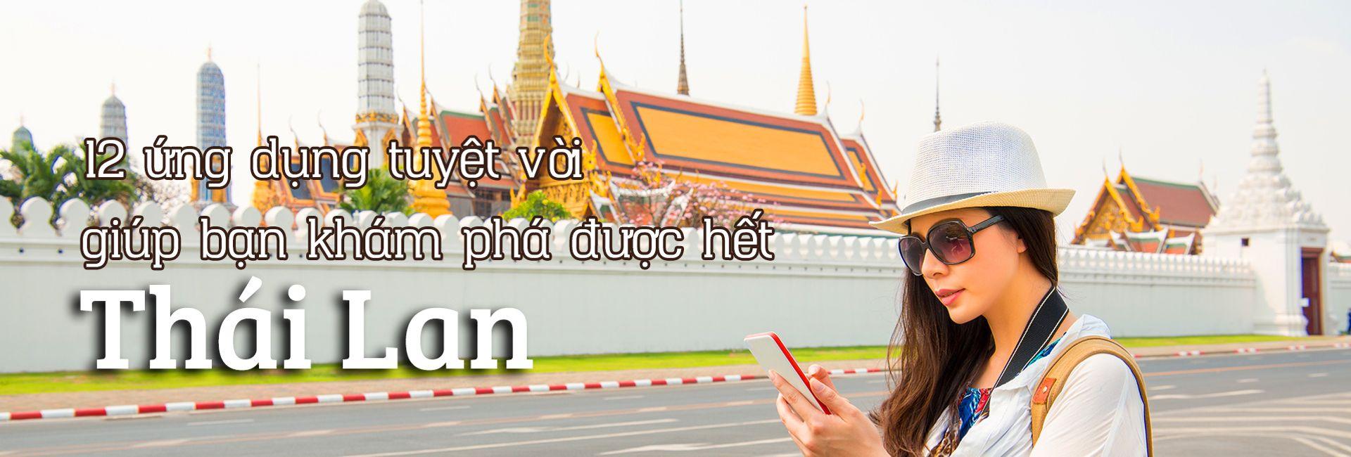 Top 12 ứng dụng tuyệt vời khi du lịch Thái Lan