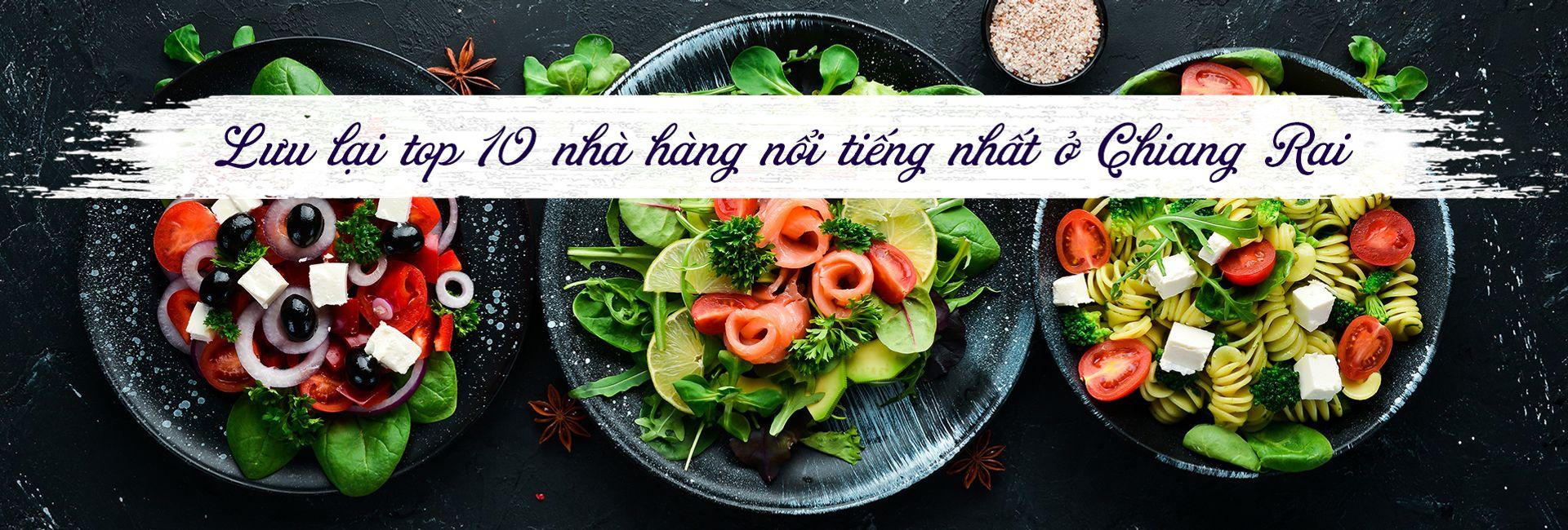 Top 10 nhà hàng nổi tiếng nhất ở Chiang Rai, Thái Lan