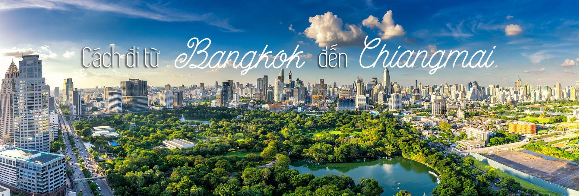 Hướng dẫn cách di chuyển từ Bangkok đến Chiang Mai