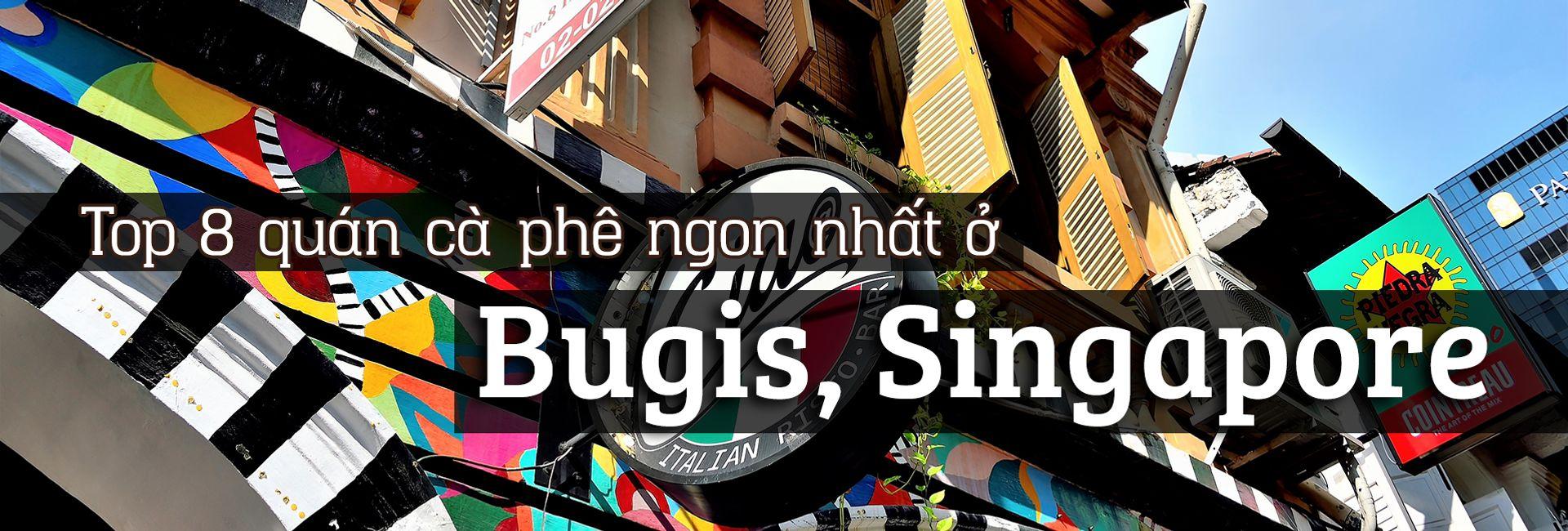 Top 8 quán cà phê ngon nhất ở Bugis, Singapore