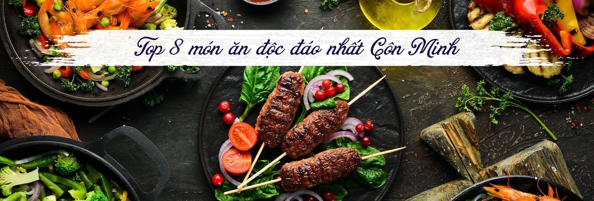 Top 8 món ăn độc đáo nhất ở Côn Minh, Trung Quốc