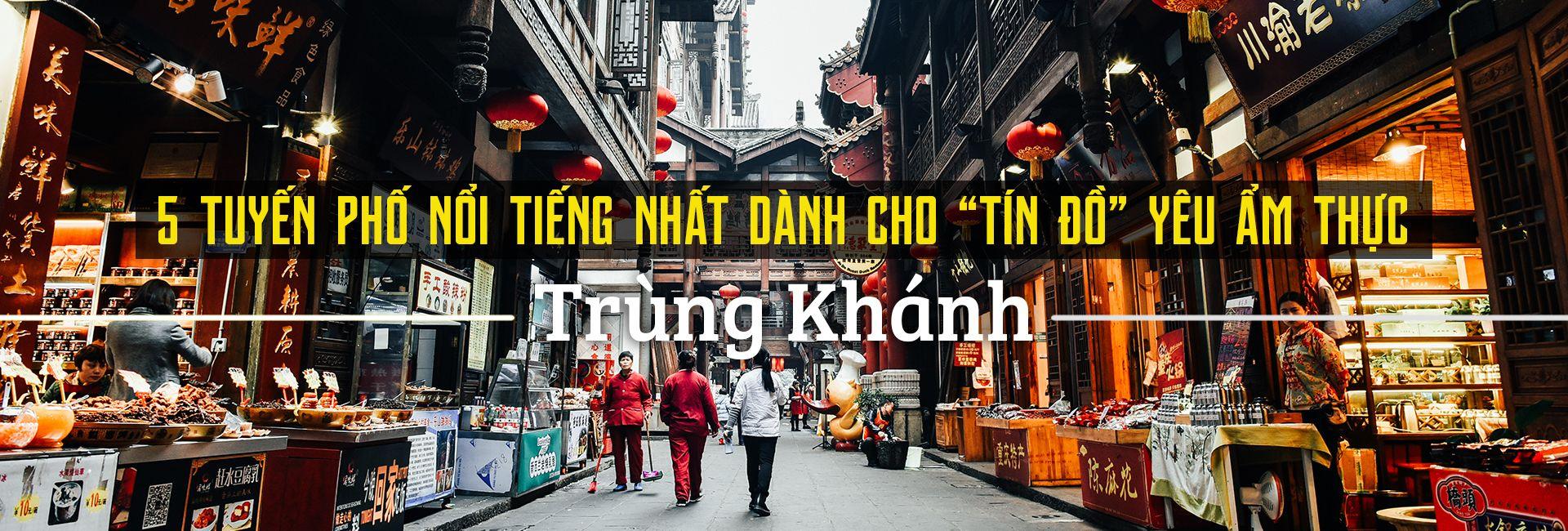 Top 5 phố ẩm thực nổi tiếng ở Trùng Khánh, Trung Quốc