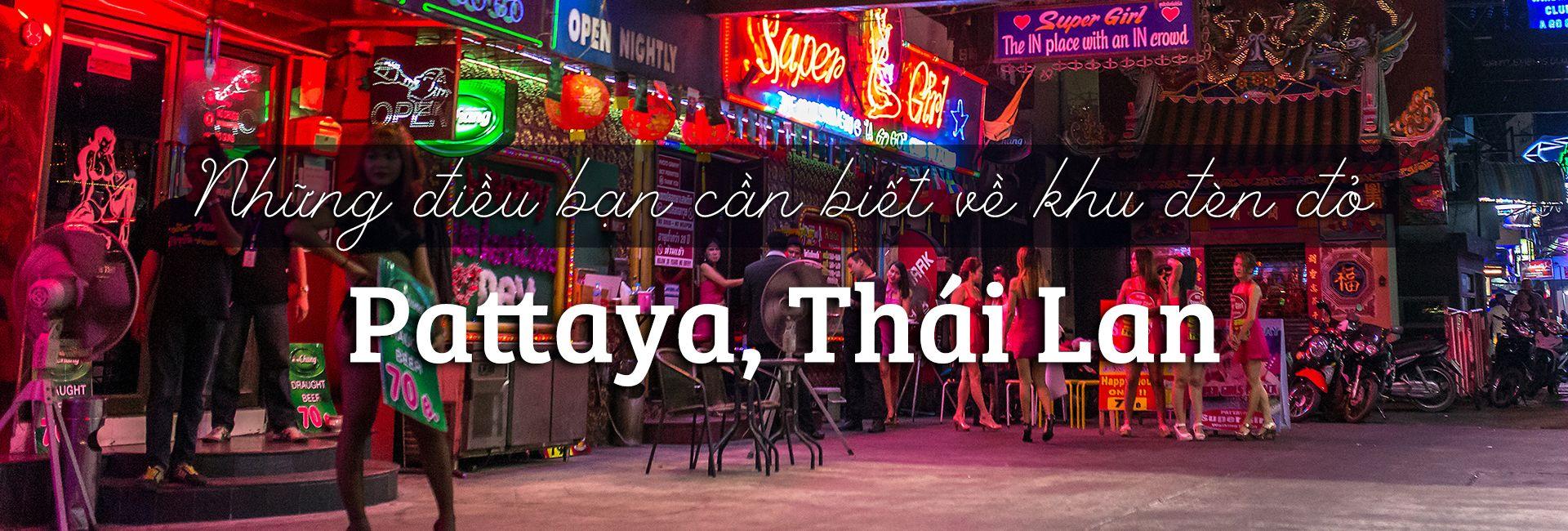 Tất cả những điều bạn cần biết về khu đèn đỏ Pattaya, Thái Lan