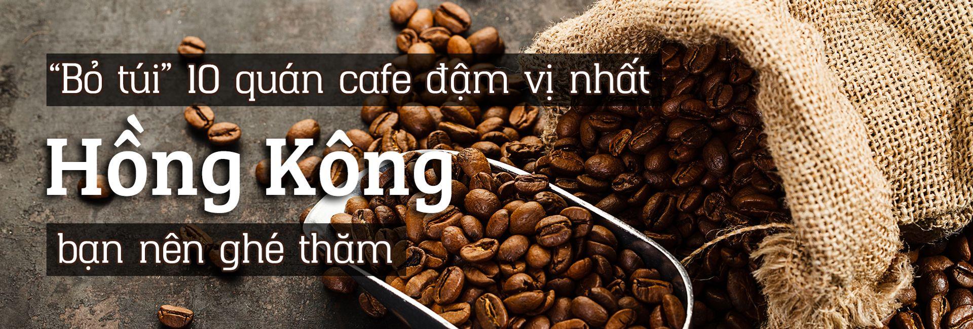 Top 10 quán cafe ngon nhất Hồng Kông