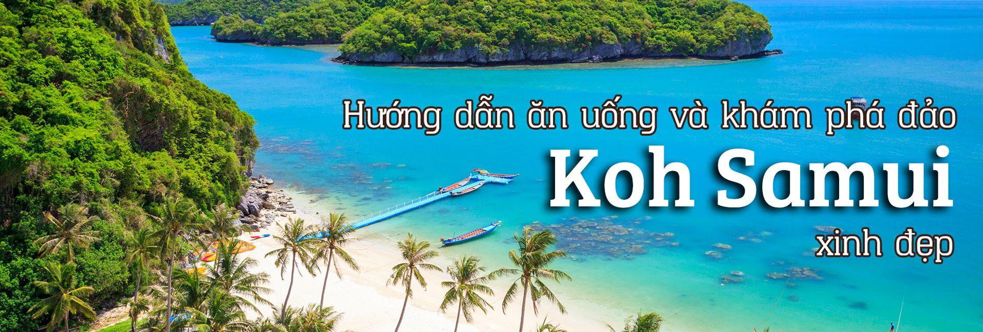 Du lịch đảo Koh Samui: sổ tay hướng dẫn từ A đến Z
