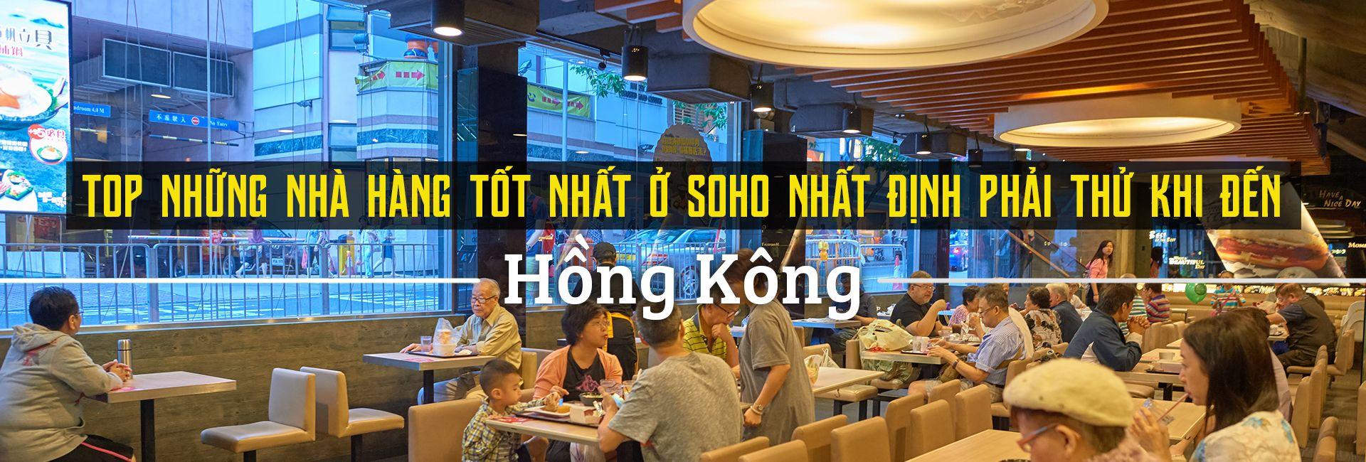Top 10 nhà hàng ngon nhất ở Soho, Hồng Kông