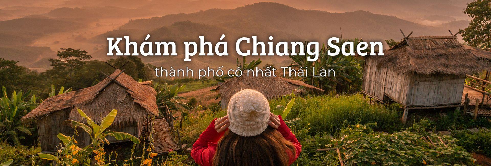 Khám phá Chiang Saen - thành phố cổ nhất Thái Lan