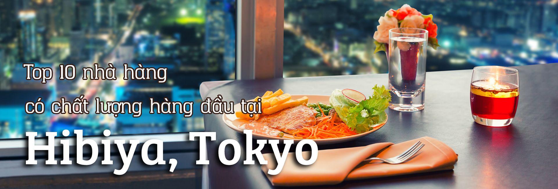 Top 10 nhà hàng có chất lượng hàng đầu tại Hibiya, Tokyo