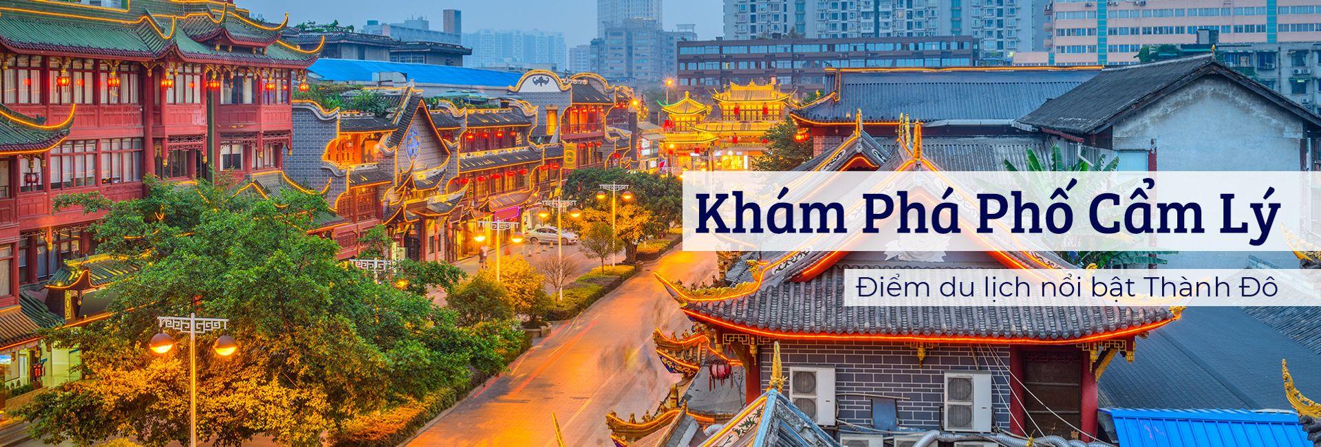 Phố Cẩm Lý –  điểm du lịch nổi bật ở Thành Đô