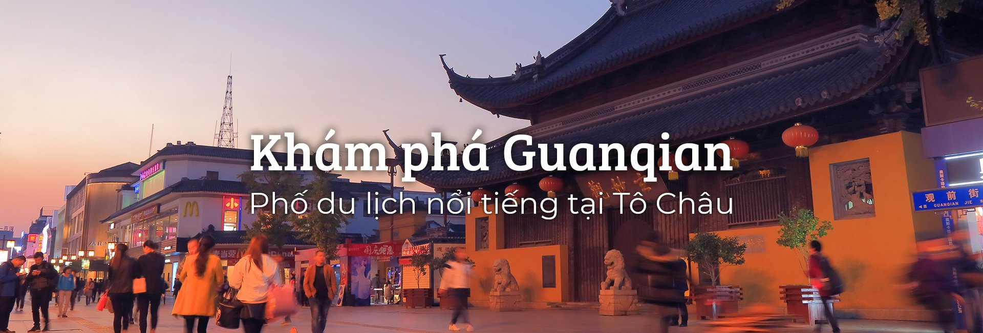 Khám phá Guanqian: Phố du lịch nổi tiếng tại Tô Châu