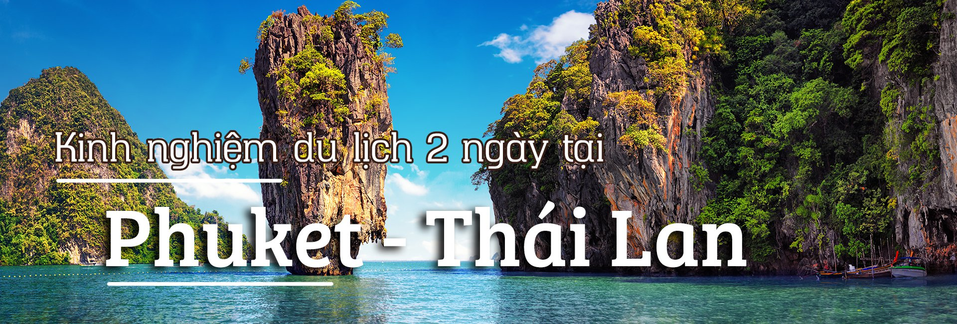 Kinh nghiệm du lịch Phuket 2 ngày 1 đêm
