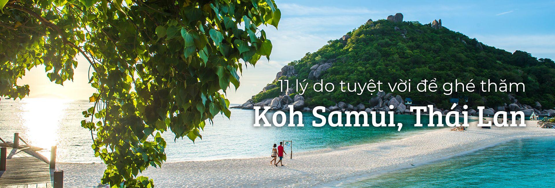 11 lý do tuyệt vời để ghé thăm Koh Samui, Thái Lan