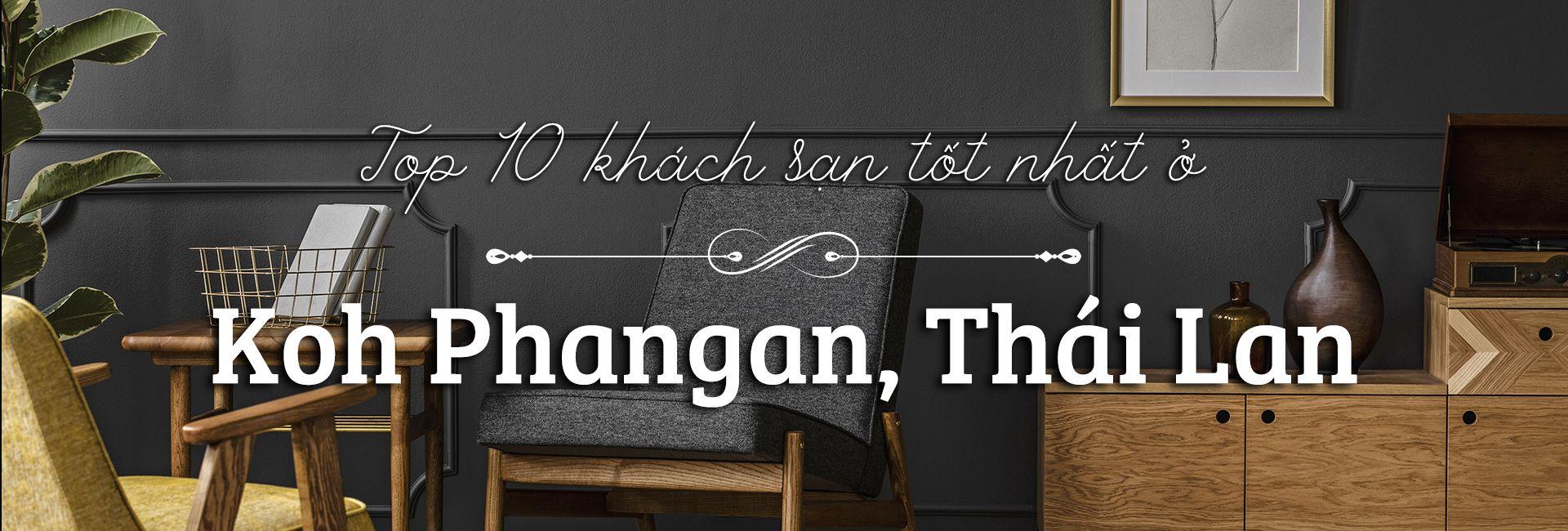 Top 10 khách sạn tốt nhất ở Koh Phangan, Thái Lan