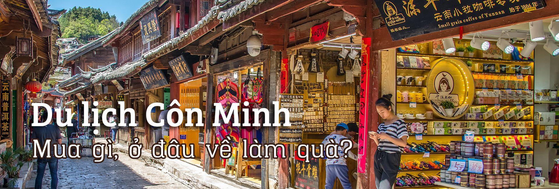 Mua gì làm quà khi du lịch Côn Minh, Trung Quốc?
