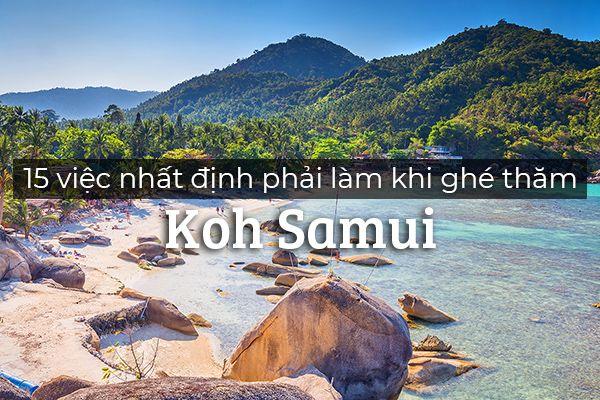 15 việc nhất định phải làm khi ghé thăm Koh Samui, Thái Lan
