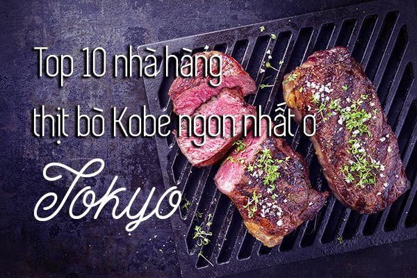 Top 10 nhà hàng thịt bò Kobe ngon nhất ở Tokyo